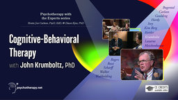 Cognitive-Behavioral Therapy with John Krumboltz