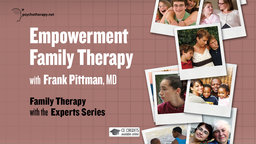 Empowerment Family Therapy - With Frank Pittman