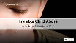 Invisible Child Abuse - With Robert Firestone