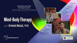 Mind-Body Therapy - With Ernest Rossi