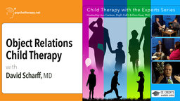 Object Relations Child Therapy - With David Scharff