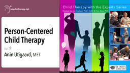 Person-Centered Child Therapy - With Anin Utigaard