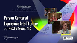 Person-Centered Expressive Arts Therapy - With Natalie Rogers