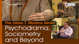 Psychodrama, Sociometry and Beyond - With Zerka Moreno