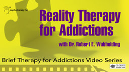 Reality Therapy for Addictions - With Robert Wubbolding