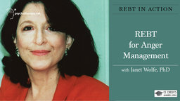 REBT for Anger Management - With Janet Wolfe