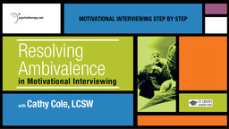 Resolving Ambivalence in Motivational Interviewing - With Cathy Cole