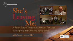She's Leaving Me - A Four-Stage Treatment Model for Men Struggling with Relationship Loss