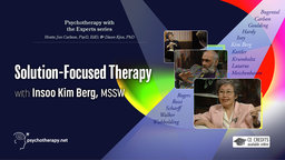 Solution-Focused Therapy - With Insoo Kim Berg