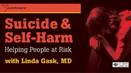Suicide & Self-Harm - Helping People at Risk with Linda Gask