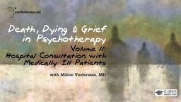 Death, Dying and Grief in Psychotherapy Series