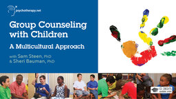 Group Counseling with Children: A Multicultural Approach - With Sam Steen & Sheri Bauman
