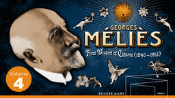 Georges Melies: First Wizard of Cinema Volume Four