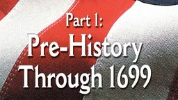 The History of the United States - Pre-History through 1699