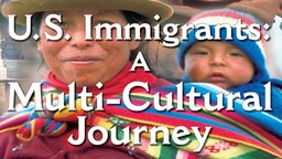 The History of the United States - US Immigrants a Mulit-Cultural Journey