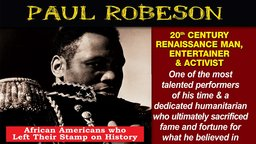 Paul Robeson: 20th Century Renaissance Man, Entertainer & Activist