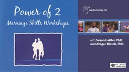 The Power of 2 Marriage Skills Workshop - With Susan Heitler & Abigail Hirsch