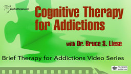 Cognitive Therapy for Addictions - With Bruce S. Liese