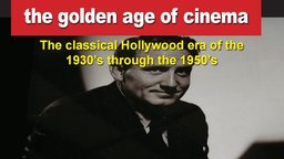 How Hollywood Does It - Creating the Magic of Film - The Golden Age