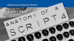 Screenwriting Anatomy of a Script with Writer-Director Audrey Wells