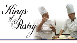 Kings of Pastry - Pastry Chefs in France