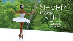 Never Stand Still: Dancing at Jacob's Pillow