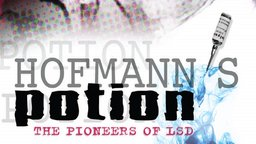 Hofmann's Potion: The Pioneers Of LSD