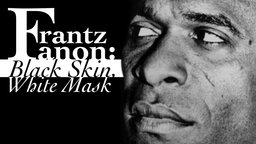 Frantz Fanon: Black Skin, White Mask - The Psychological Impact of Racism on the Colonized and Colonizer