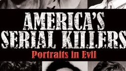 America's Serial Killers: Portraits in Evil Part 1