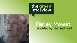 Farley Mowat: Slaughter by Sea and Land