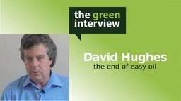 David Hughes: The End of Easy Oil