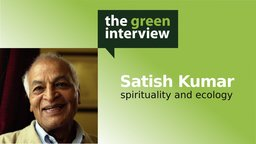 Satish Kumar: Spirituality and Ecology