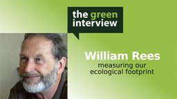 William Rees: Measuring Our Ecological Footprint