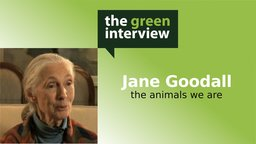 Jane Goodall: The Animals We Are