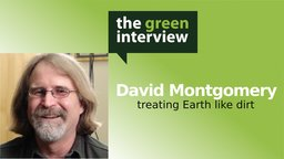 David Montgomery: Treating Earth like Dirt