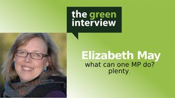 Elizabeth  May: What can One MP Do? Plenty.