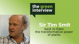 Sir Tim Smit: Back to Eden: The Transformative Power of Plants - The Transformative Power of Plants
