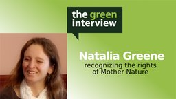 Natalia Greene: Recognizing the Rights of Mother Nature