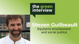 Steven Guilbeault: Equiterre: Environment and Social Justice