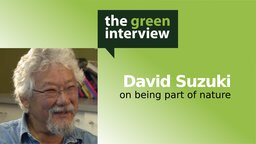 David Suzuki: On Being Part of Nature