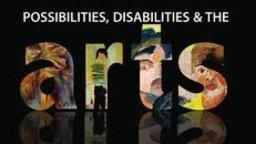 ARTS: Possibilities, Disabilities & The Arts
