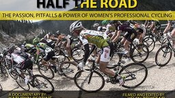 Half the Road - The Passion, Pitfalls and Power of Women's Professional Cycling