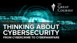 Thinking about Cybersecurity - From Cyber Crime to Cyber Warfare Series