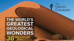 The World's Greatest Geological Wonders - 36 Spectacular Sites Collection