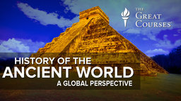 History of the Ancient World - A Global Perspective Course