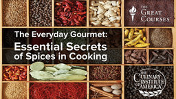The Everyday Gourmet Series: Essential Secrets of Spices in Cooking