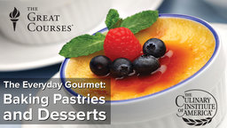 The Everyday Gourmet Series: Baking Pastries and Desserts