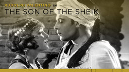 The Sheik with the Son of the Sheik - with Rudolph Valentino