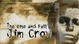 The Rise and Fall of Jim Crow