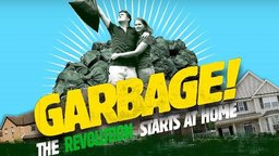 Garbage! The Revolution Starts at Home